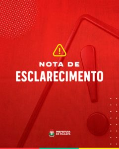 Nota de Esclarecimento   Prefeitura Municipal de Macapá