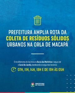 Prefeitura amplia rota da coleta de resíduos sólidos urbanos na Orla de Macapá   Prefeitura Municipal de Macapá