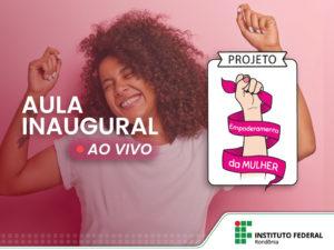 Aula Inaugural do Projeto Empoderamento da Mulher acontecerá nesta sexta-feira (30/7)